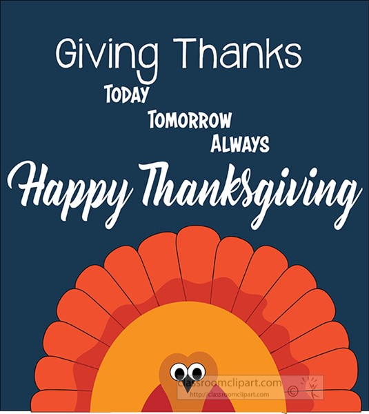 giving-thanks-today-tomorrow-always-happy-thanksgiving-clipart.jpg